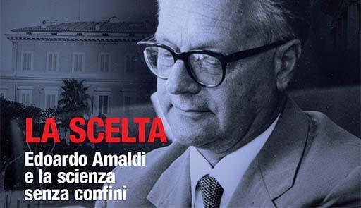 """Proiezione DocuFilm """"La Scelta. Edoardo Amaldi e la Scienza senza confini"""""""