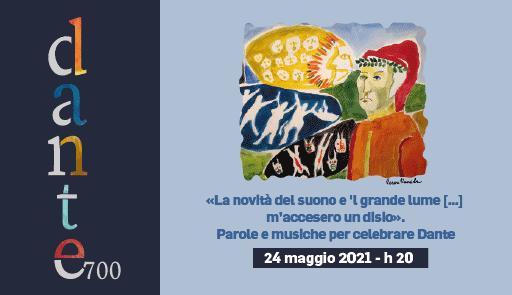 grafica Dante 700 - Parole e musiche per celebrare Dante - Leggere Dante oggi