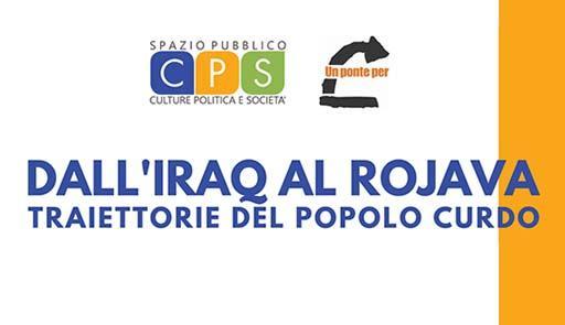 """Spazio Pubblico CPS """"Dall'Iraq al Rojava. Traiettorie del popolo Curdo"""""""
