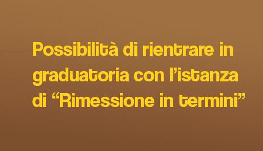 """sfondo colorato con frase: Possibilità di rientrare in graduatoria con l'istanza di """"Rimessione in termini"""""""