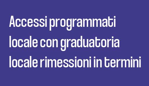 grafica immatricolazione - #18 Accessi programmati locali con graduatoria locale rimessione in termini