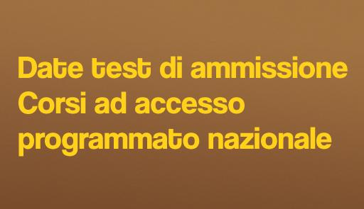 Sfondo colorato con frase: Date test di ammissione corsi ad accesso programmato nazionale