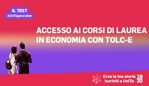 Grafica della campagna immatricolazioni 19-20 con scritta ACCESSO AI CORSI DI LAUREA IN ECONOMIA CON TOLC-E