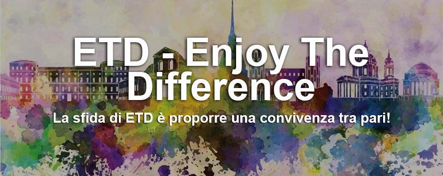 ETD - Enjoy the difference, una convivenza tra pari